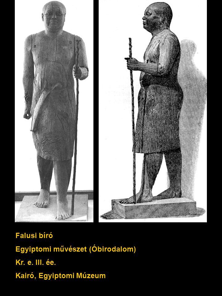 Falusi bíró Egyiptomi művészet (Óbirodalom) Kr. e. III. ée. Kairó, Egyiptomi Múzeum