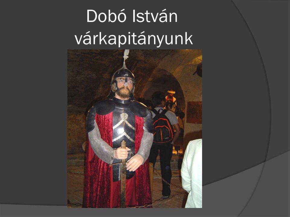 Dobó István várkapitányunk