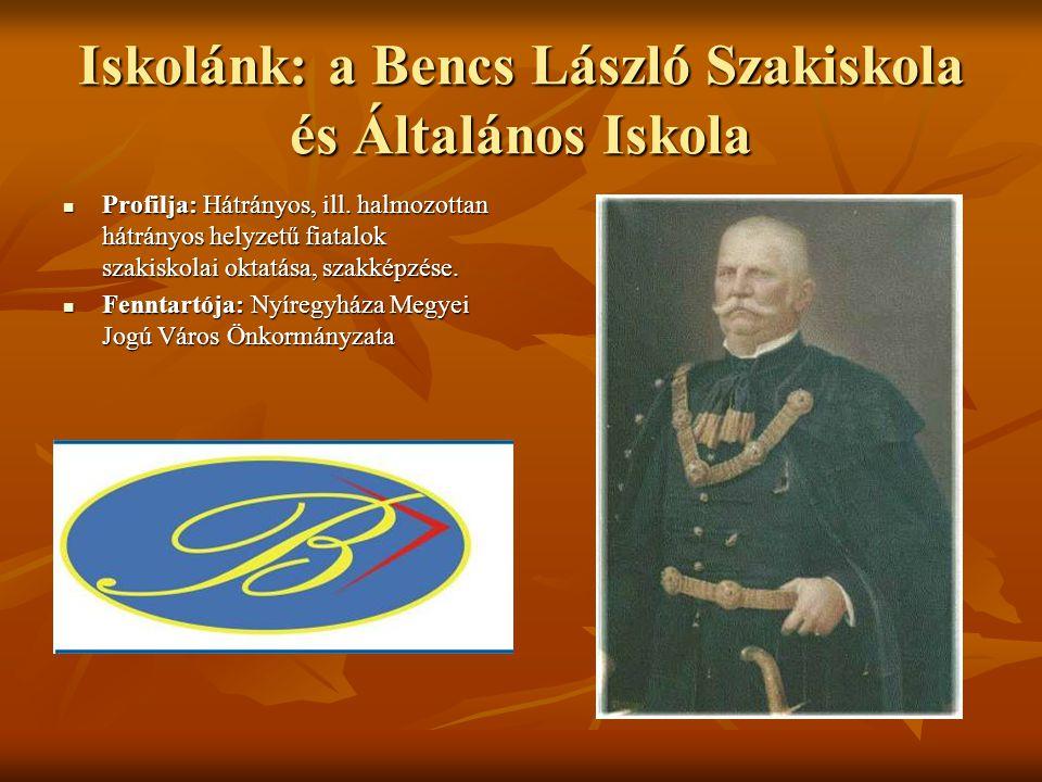 Iskolánk: a Bencs László Szakiskola és Általános Iskola