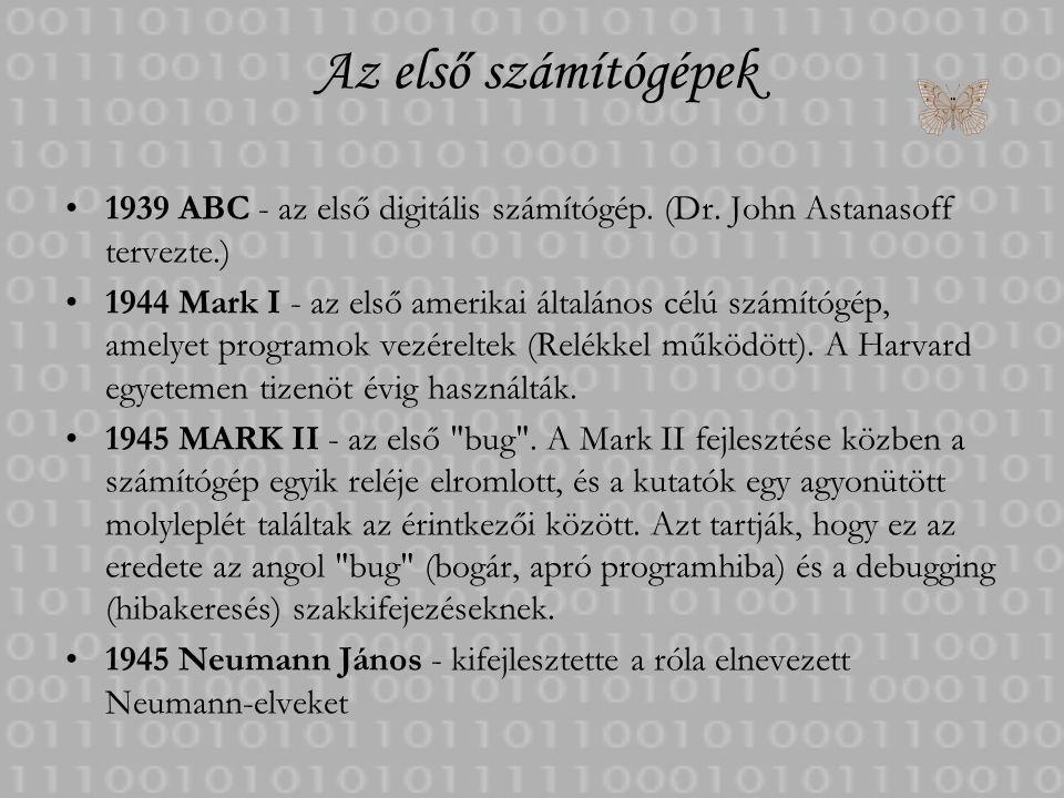 Az első számítógépek 1939 ABC - az első digitális számítógép. (Dr. John Astanasoff tervezte.)