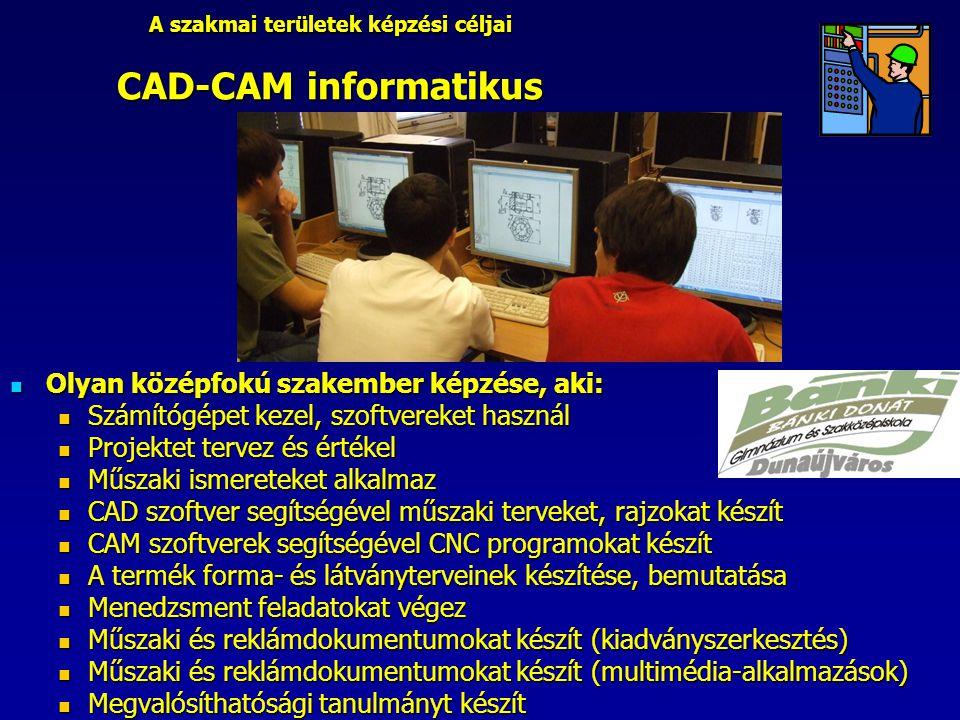 A szakmai területek képzési céljai CAD-CAM informatikus