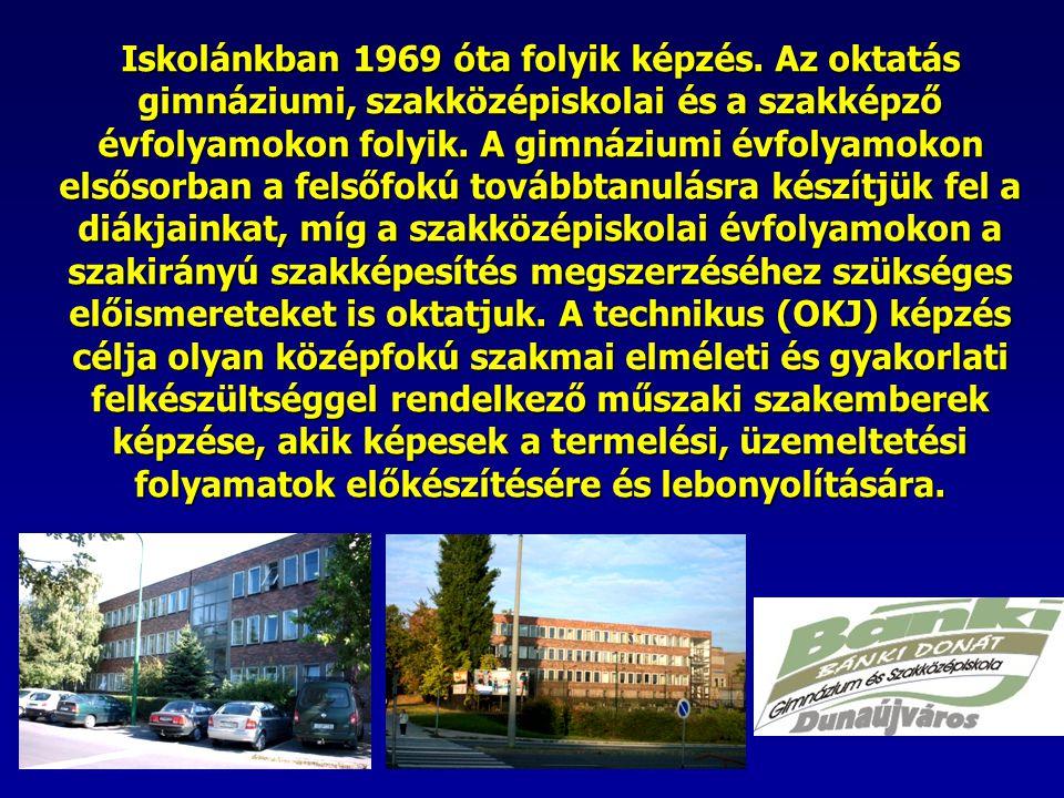 Iskolánkban 1969 óta folyik képzés