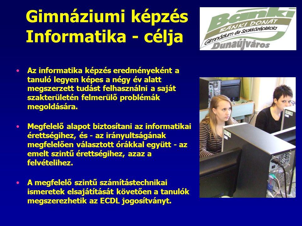 Gimnáziumi képzés Informatika - célja