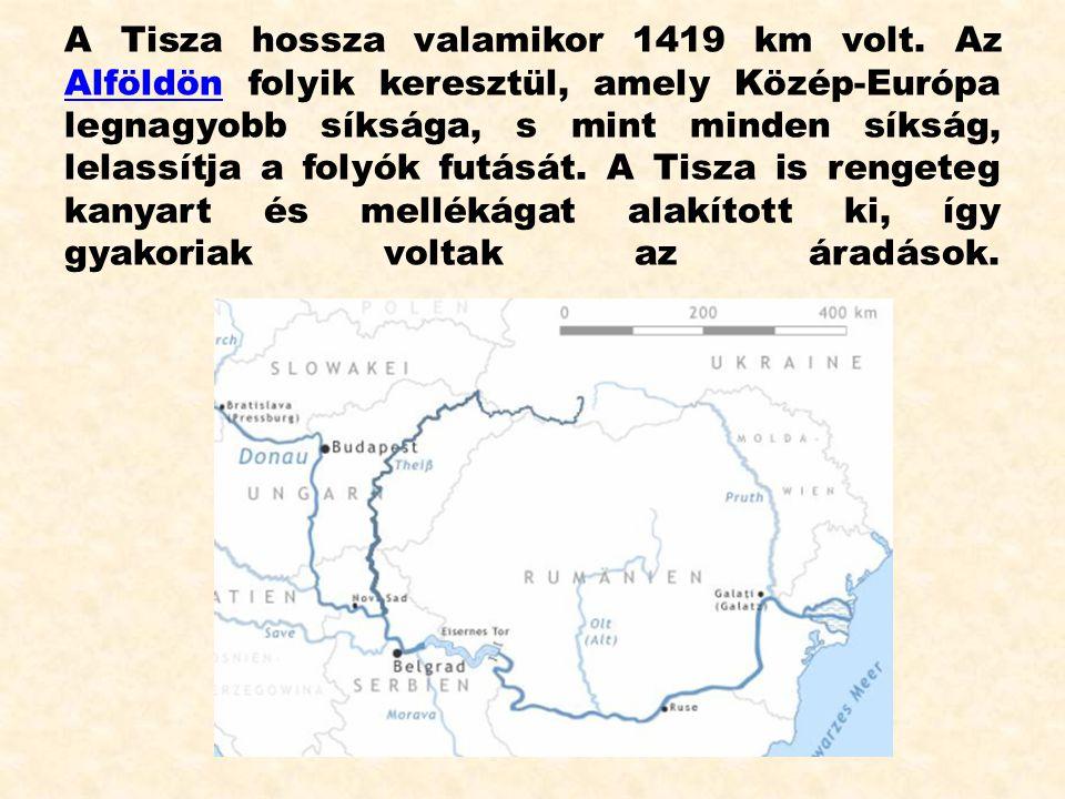 A Tisza hossza valamikor 1419 km volt
