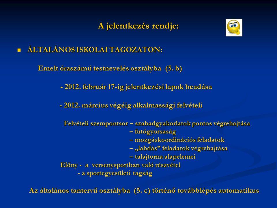 A jelentkezés rendje: ÁLTALÁNOS ISKOLAI TAGOZATON:
