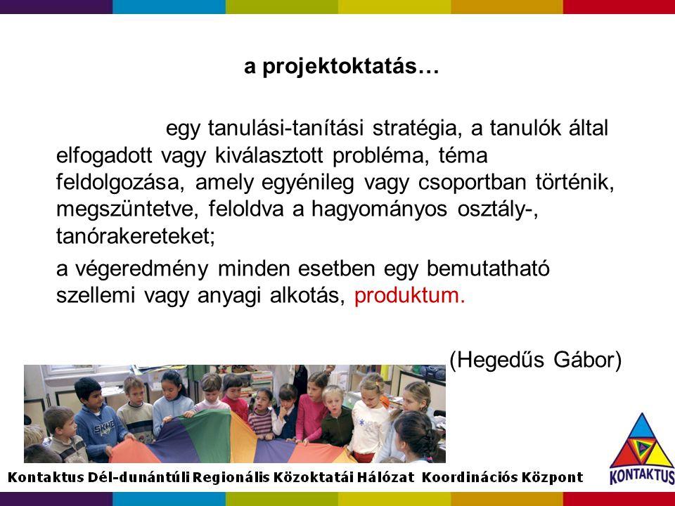 a projektoktatás…