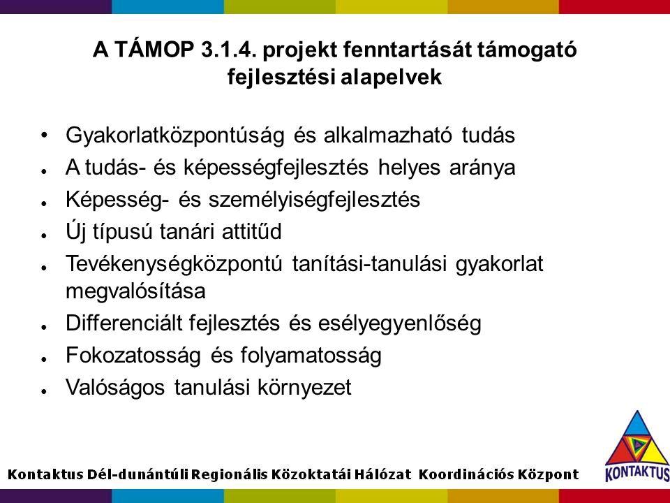 A TÁMOP 3.1.4. projekt fenntartását támogató fejlesztési alapelvek