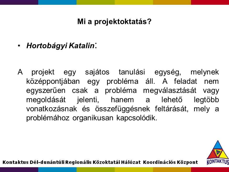 Mi a projektoktatás Hortobágyi Katalin: