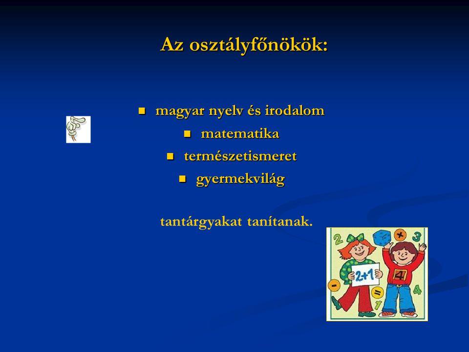 magyar nyelv és irodalom tantárgyakat tanítanak.