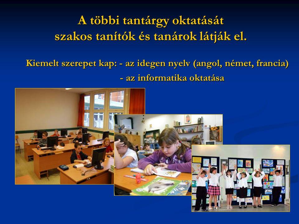 A többi tantárgy oktatását szakos tanítók és tanárok látják el.