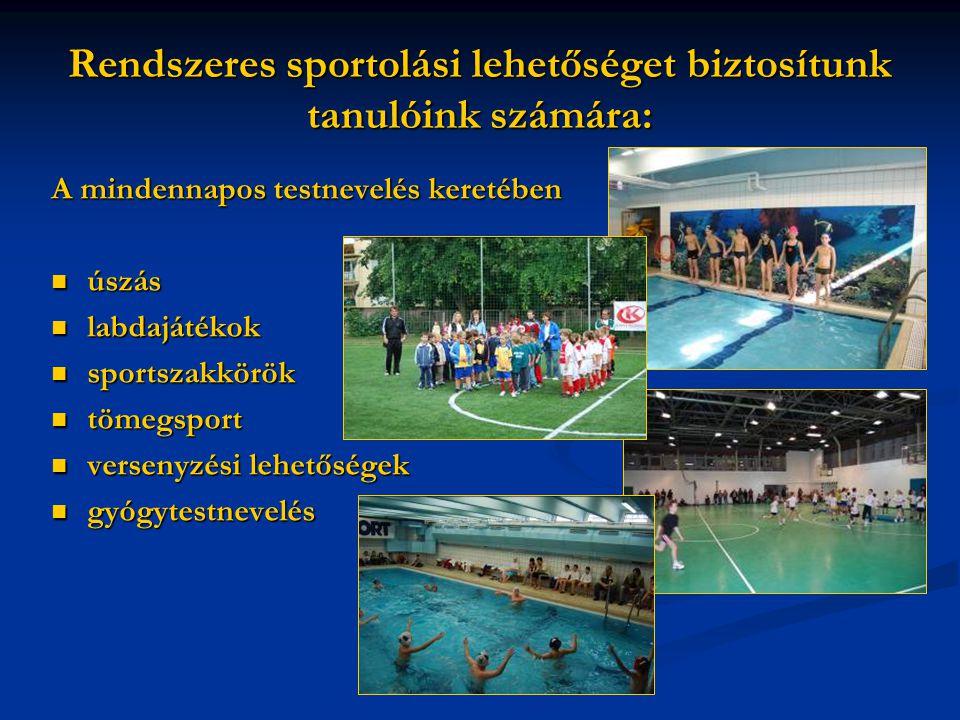 Rendszeres sportolási lehetőséget biztosítunk tanulóink számára: