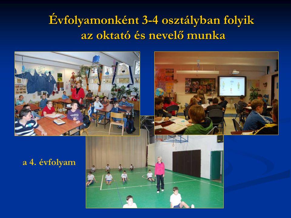Évfolyamonként 3-4 osztályban folyik az oktató és nevelő munka