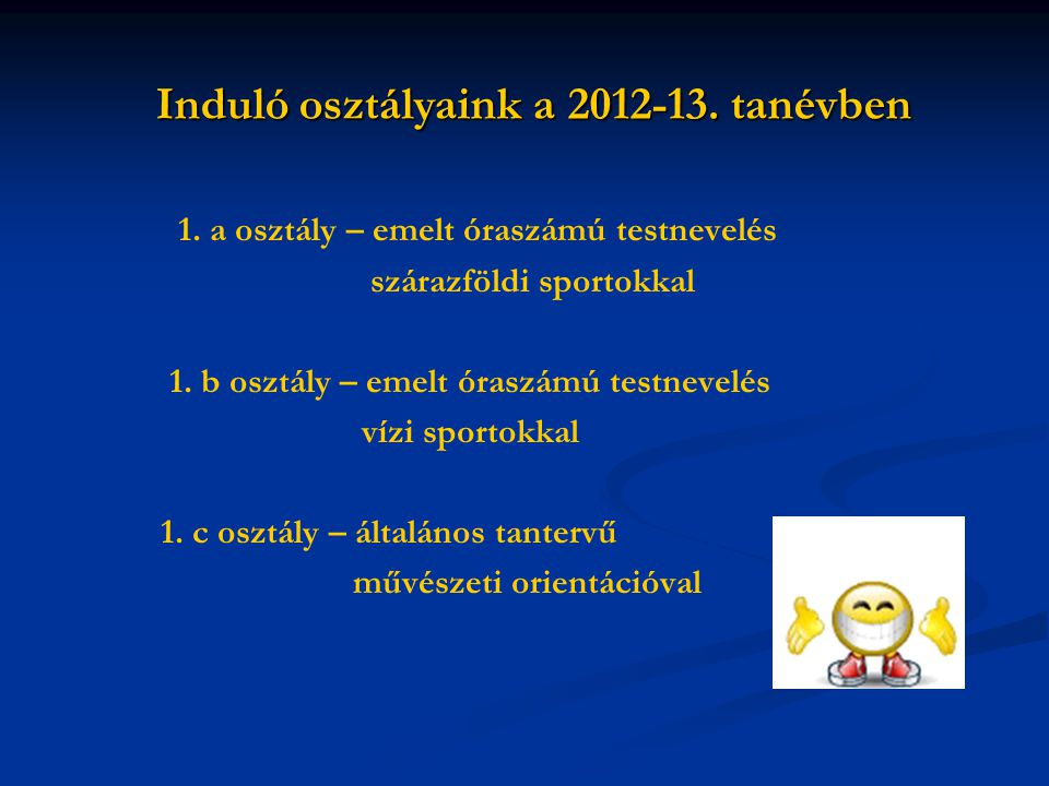 Induló osztályaink a 2012-13. tanévben