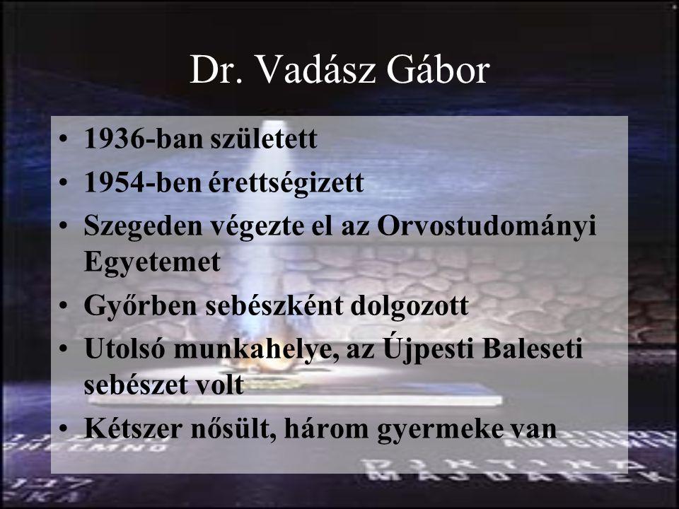 Dr. Vadász Gábor 1936-ban született 1954-ben érettségizett