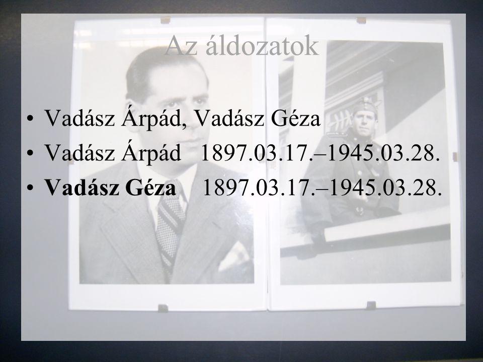 Az áldozatok Vadász Árpád, Vadász Géza