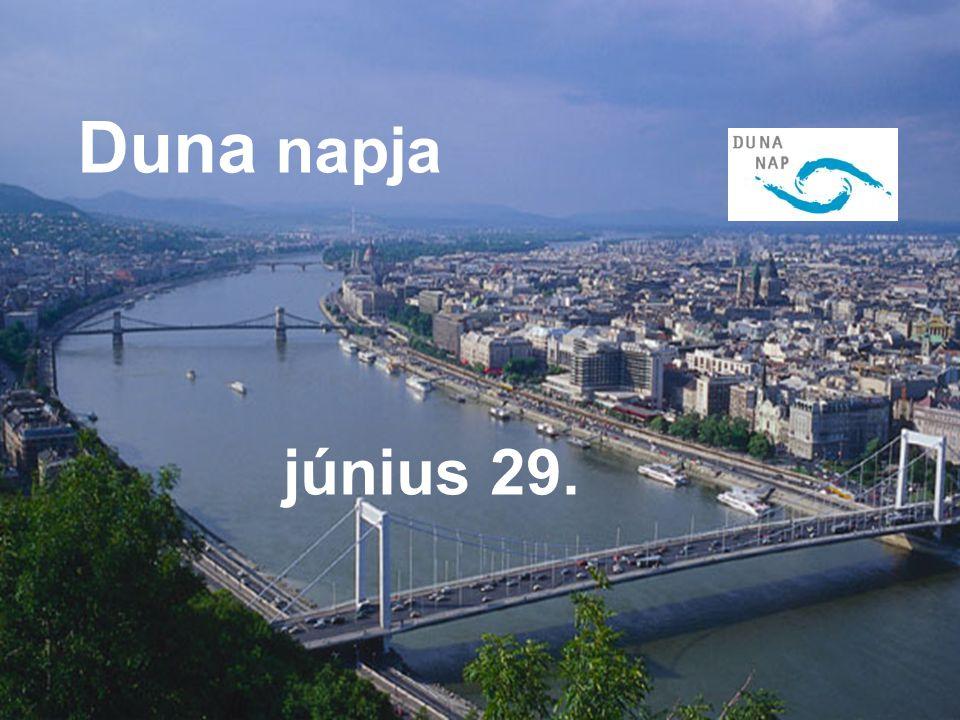 Duna Nap június 29. Duna napja JÚNIUS 29. június 29.