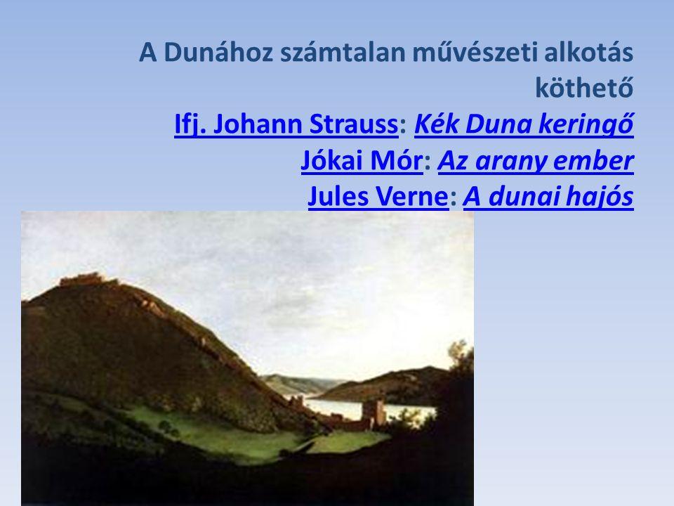 A Dunához számtalan művészeti alkotás köthető Ifj