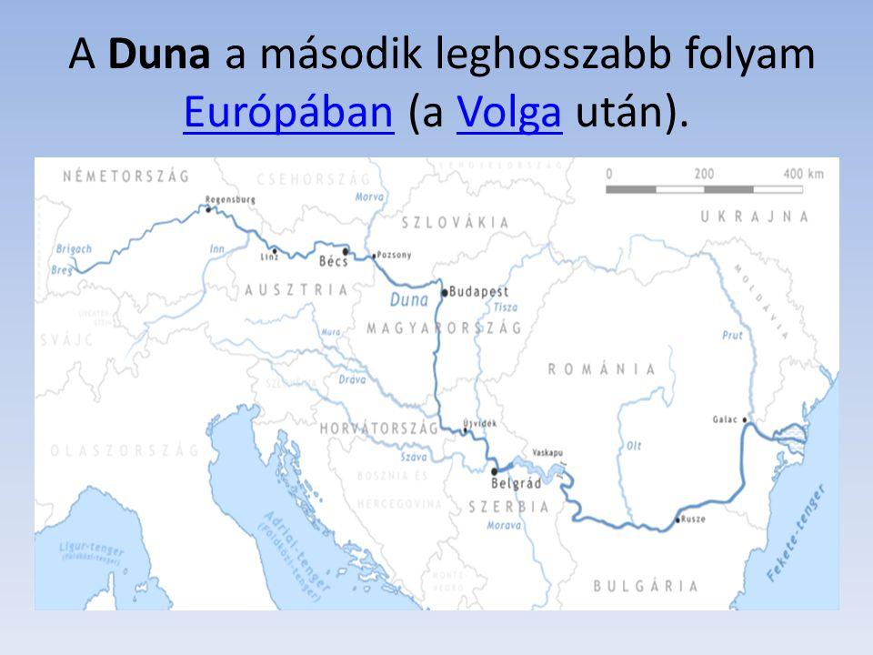 A Duna a második leghosszabb folyam Európában (a Volga után).