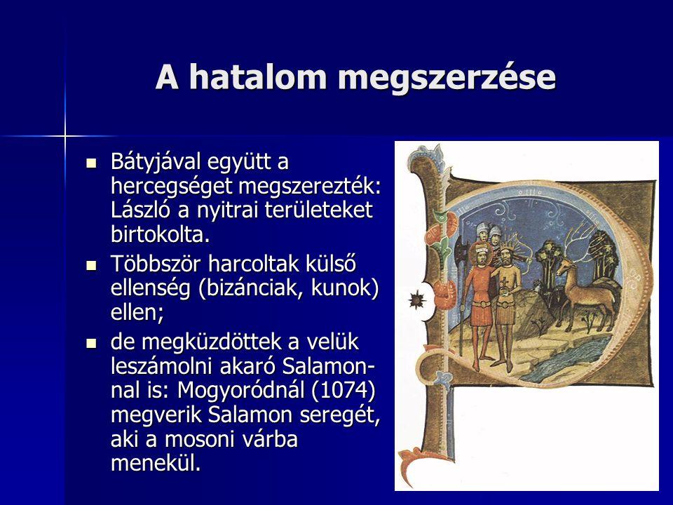 A hatalom megszerzése Bátyjával együtt a hercegséget megszerezték: László a nyitrai területeket birtokolta.