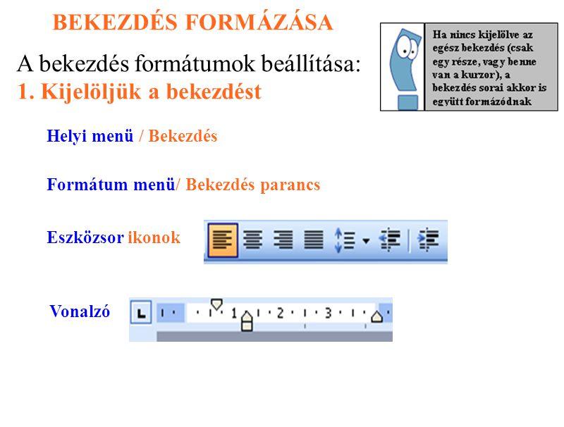 A bekezdés formátumok beállítása: