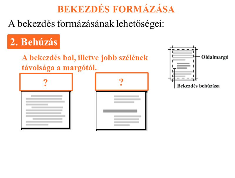 2. Behúzás A bekezdés formázásának lehetőségei: BEKEZDÉS FORMÁZÁSA