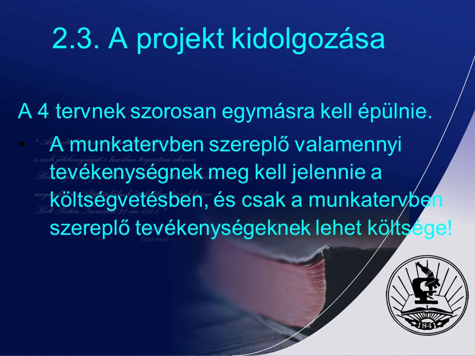 2.3. A projekt kidolgozása A 4 tervnek szorosan egymásra kell épülnie.