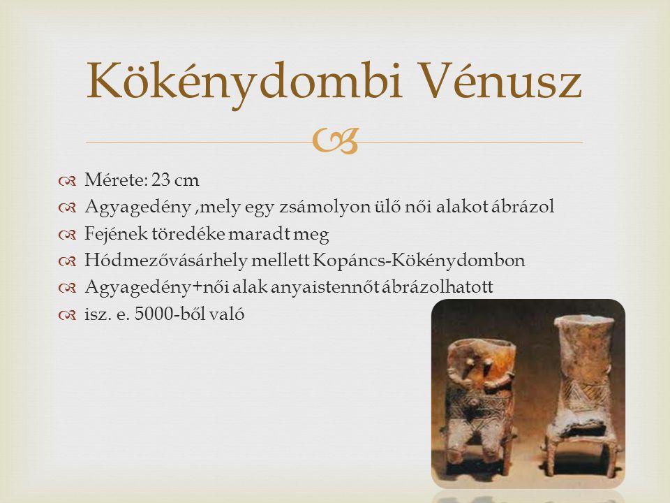 Kökénydombi Vénusz Mérete: 23 cm