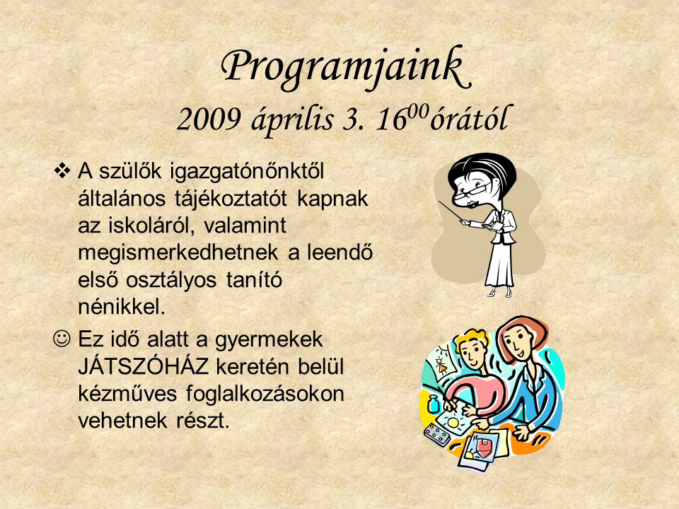 Programjaink 2009 április 3. 1600órától