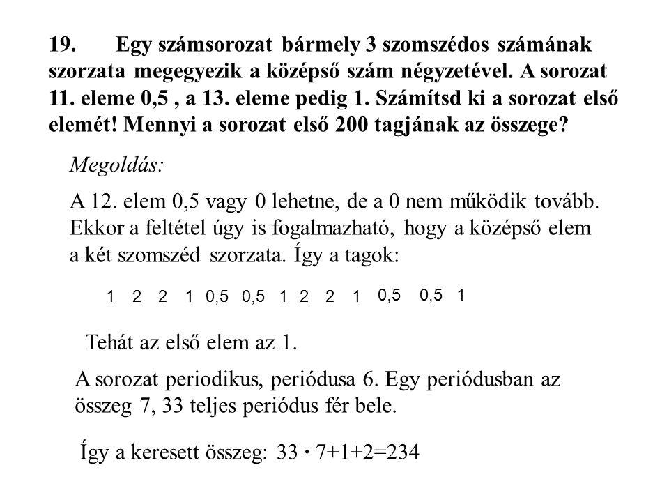 Így a keresett összeg: 33 ∙ 7+1+2=234