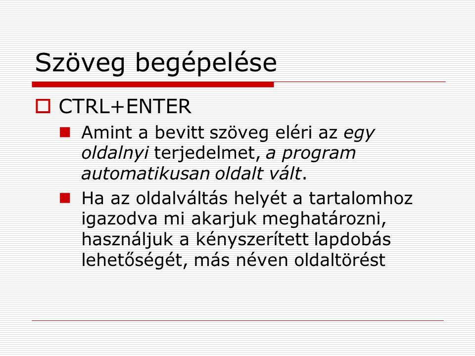 Szöveg begépelése CTRL+ENTER