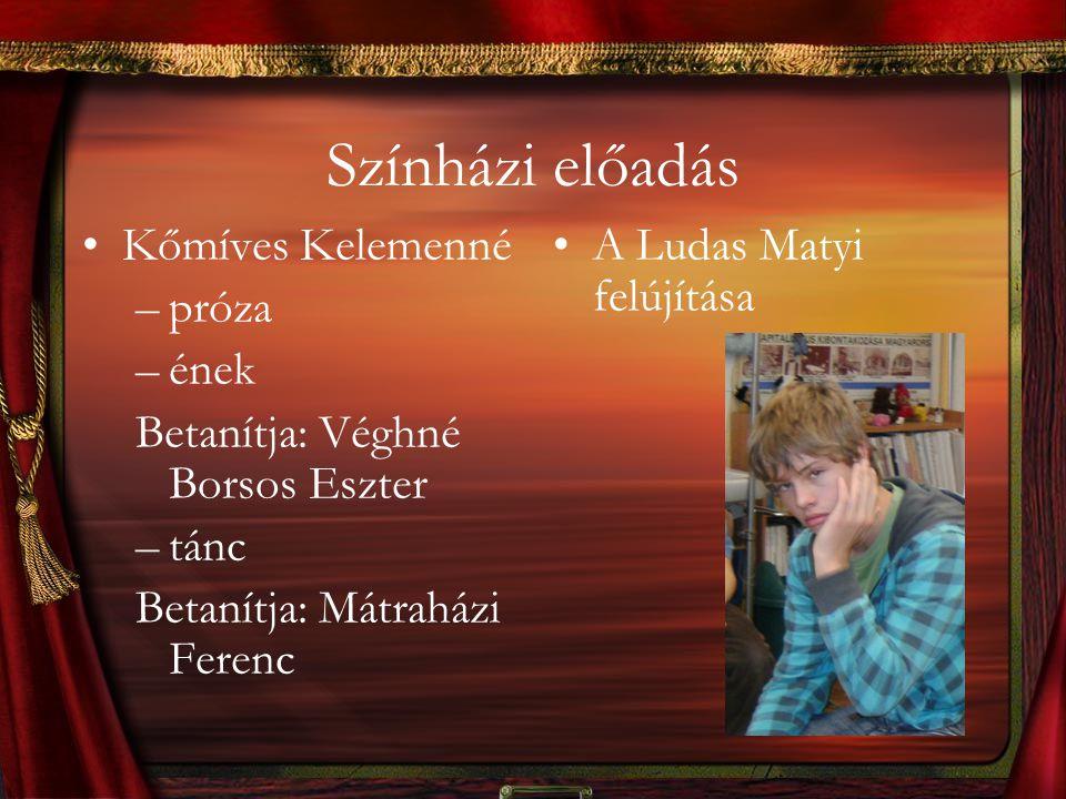 Színházi előadás Kőmíves Kelemenné próza ének