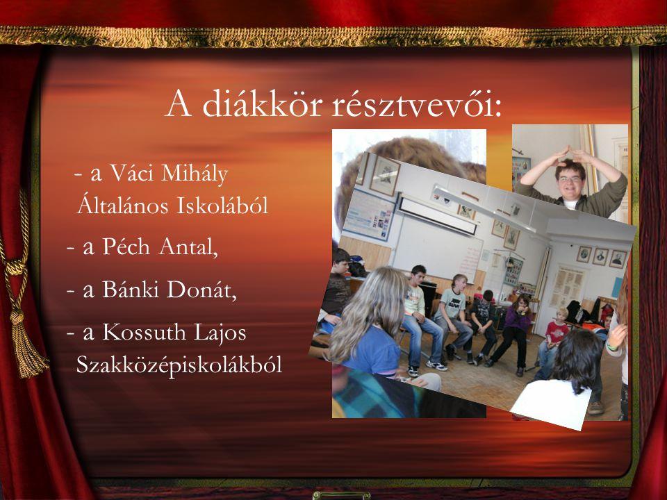 A diákkör résztvevői: - a Váci Mihály Általános Iskolából