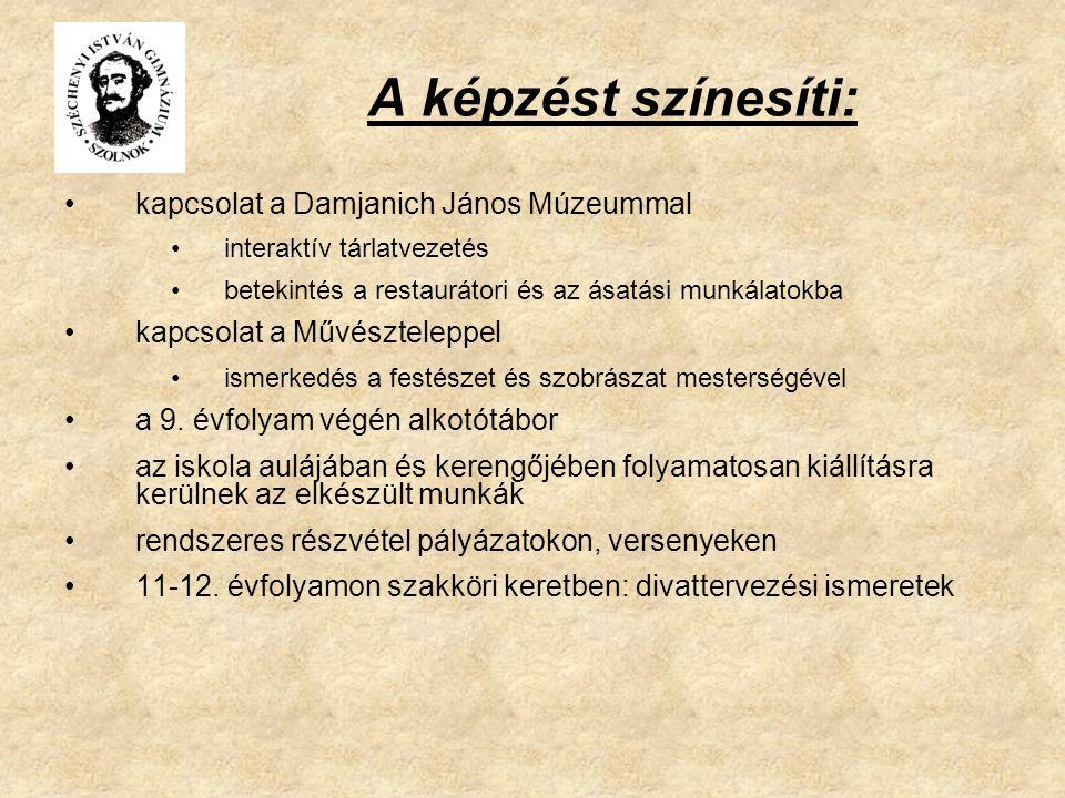 A képzést színesíti: kapcsolat a Damjanich János Múzeummal
