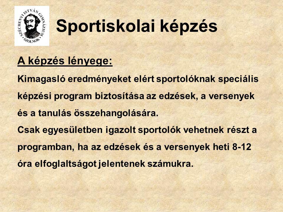 Sportiskolai képzés A képzés lényege: