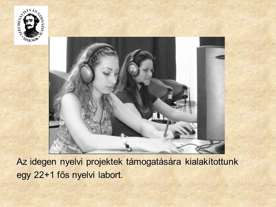 Az idegen nyelvi projektek támogatására kialakítottunk
