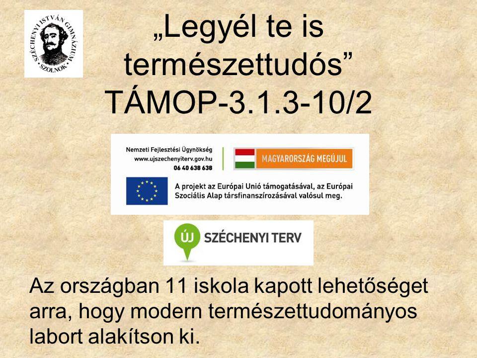 """""""Legyél te is természettudós TÁMOP-3.1.3-10/2"""