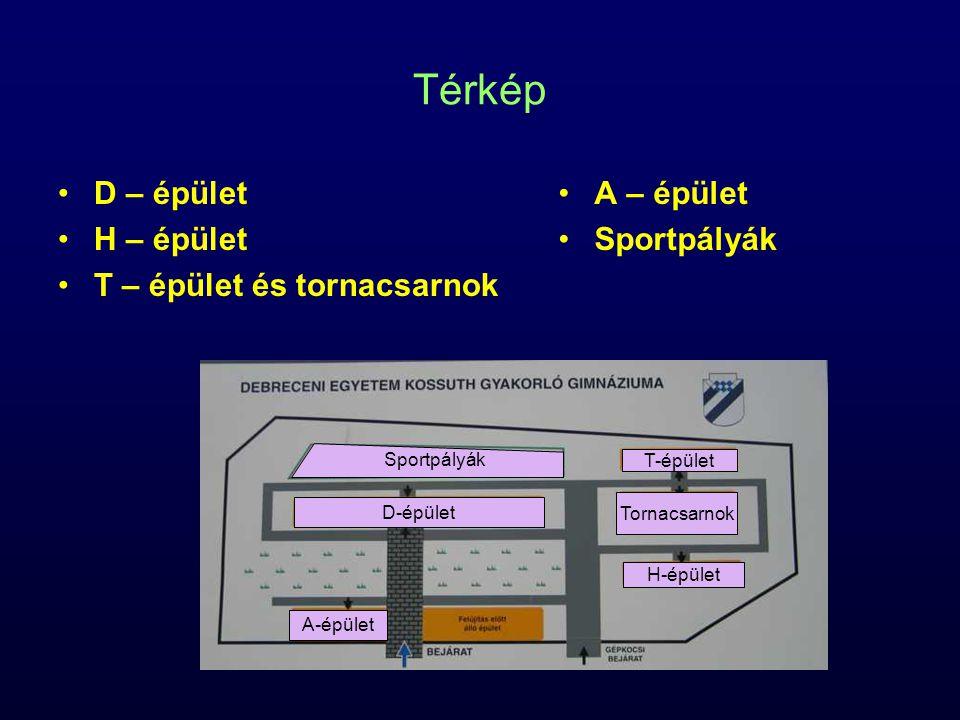 Térkép D – épület H – épület T – épület és tornacsarnok A – épület