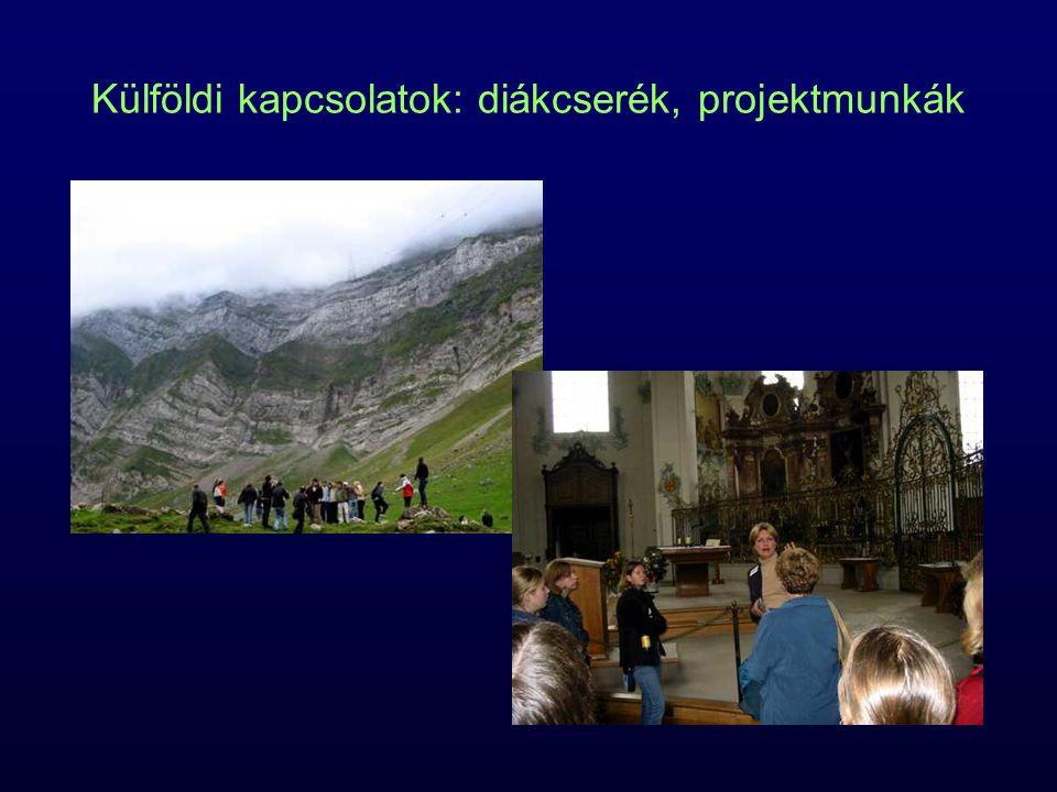 Külföldi kapcsolatok: diákcserék, projektmunkák