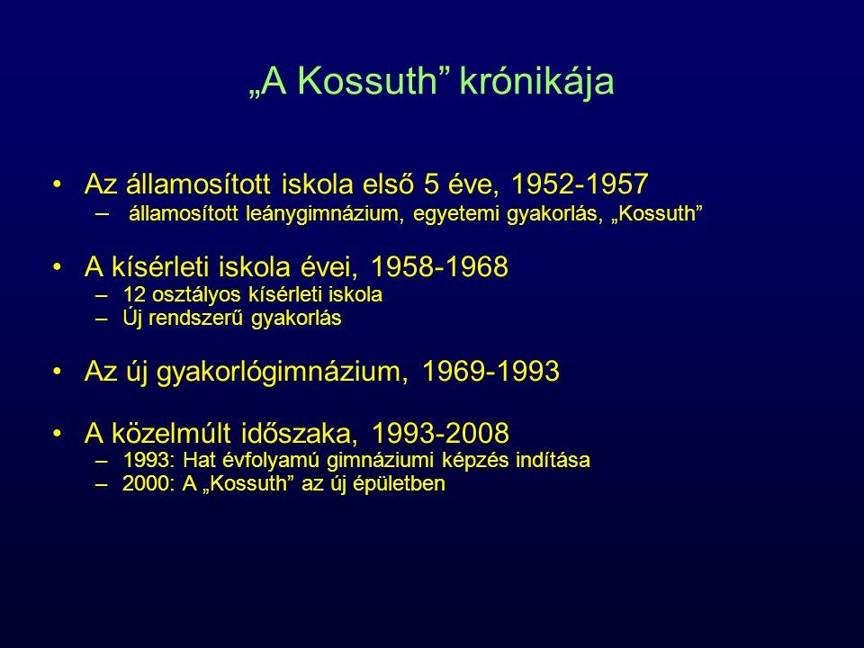 """""""A Kossuth krónikája Az államosított iskola első 5 éve, 1952-1957"""