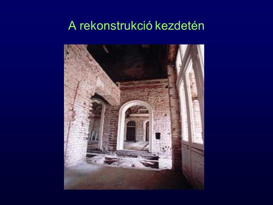 A rekonstrukció kezdetén