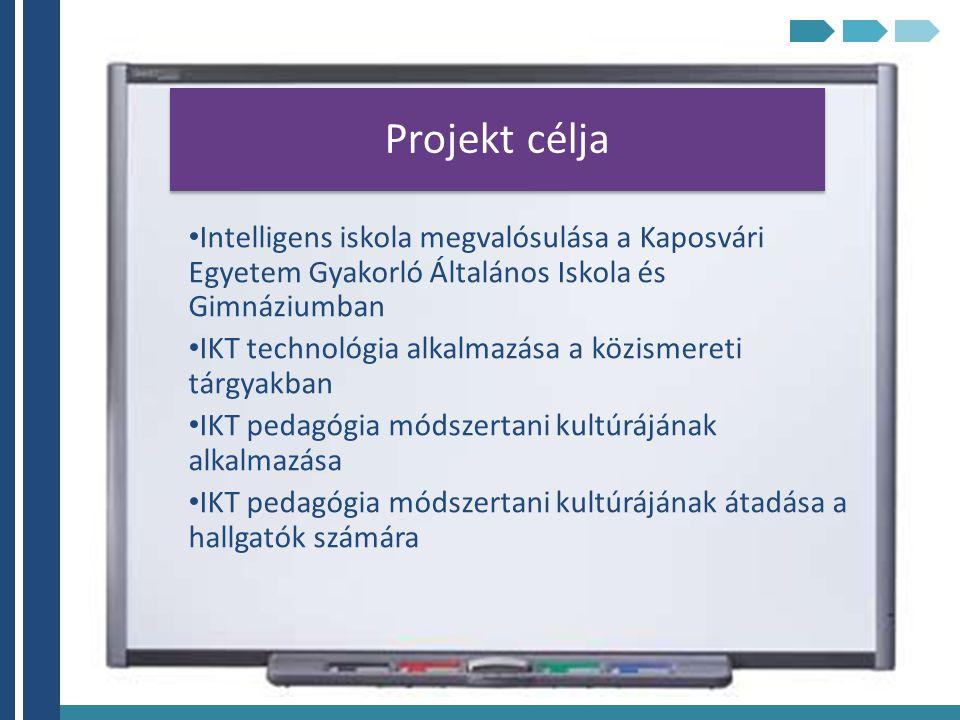 Projekt célja Intelligens iskola megvalósulása a Kaposvári Egyetem Gyakorló Általános Iskola és Gimnáziumban.