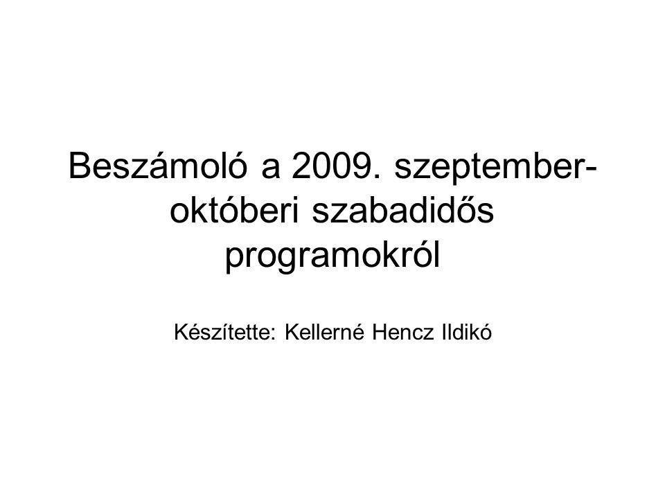 Beszámoló a 2009. szeptember-októberi szabadidős programokról