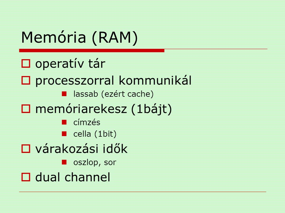 Memória (RAM) operatív tár processzorral kommunikál
