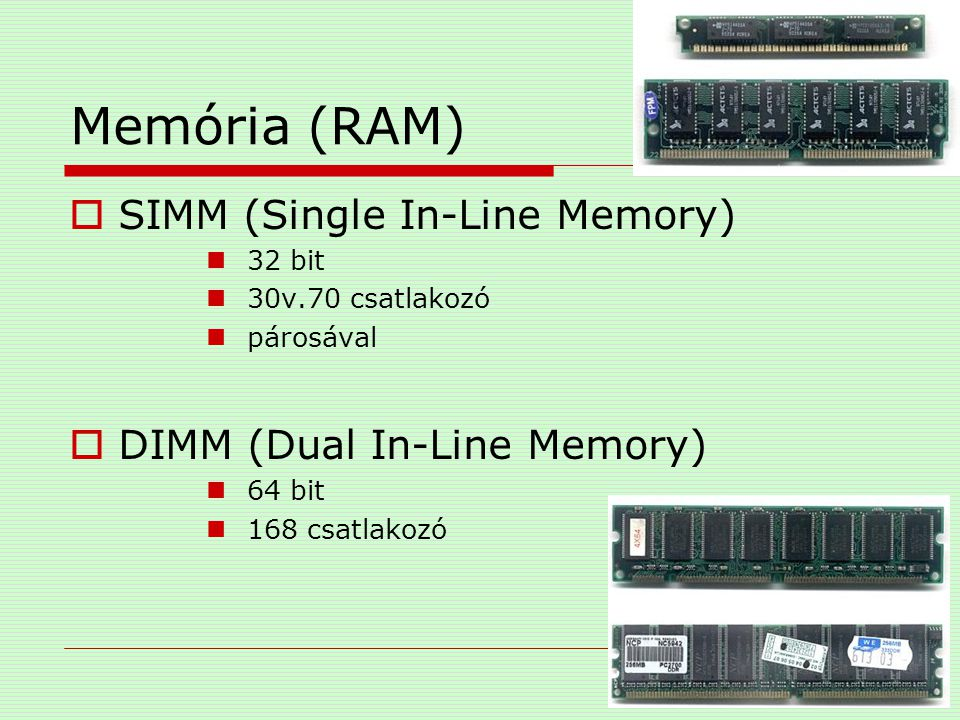 Memória (RAM) SIMM (Single In-Line Memory) DIMM (Dual In-Line Memory)