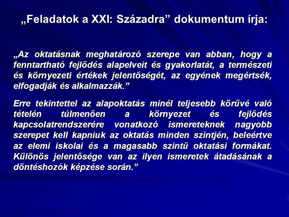 """""""Feladatok a XXI: Századra dokumentum írja:"""