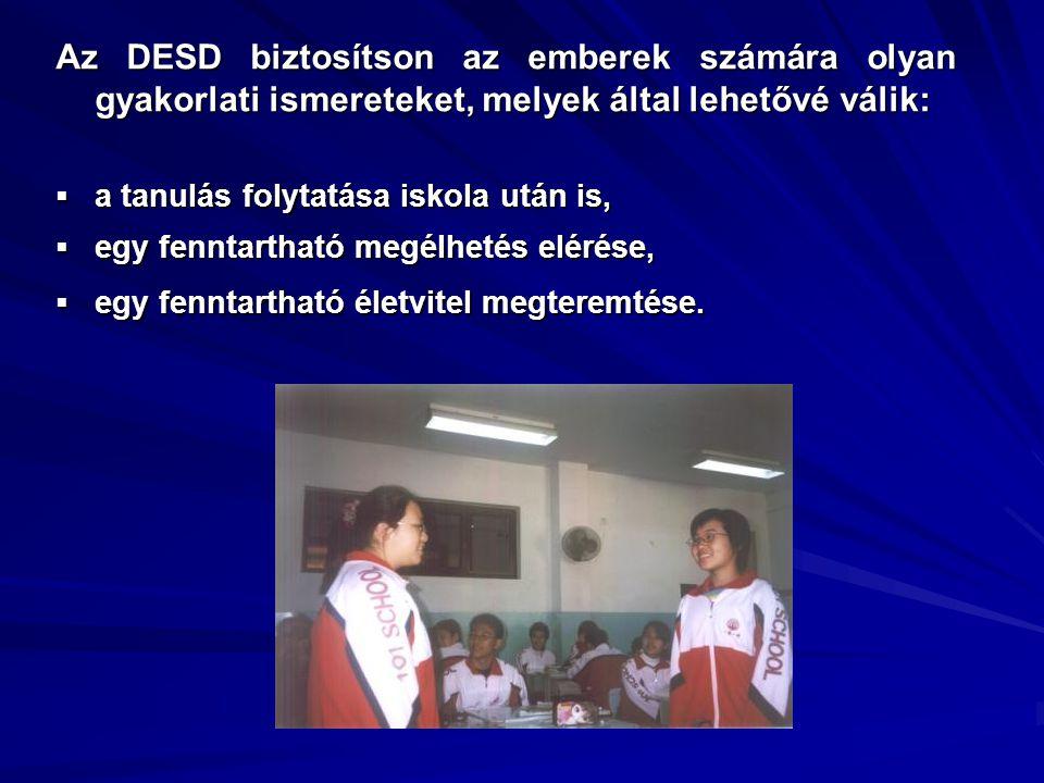 Az DESD biztosítson az emberek számára olyan gyakorlati ismereteket, melyek által lehetővé válik: