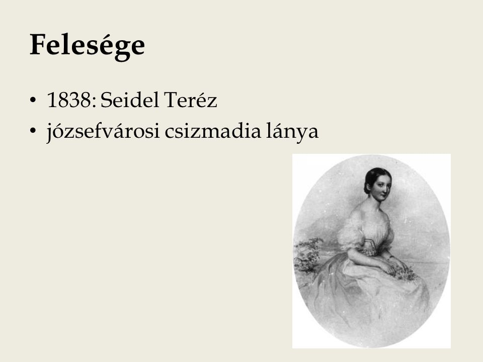Felesége 1838: Seidel Teréz józsefvárosi csizmadia lánya