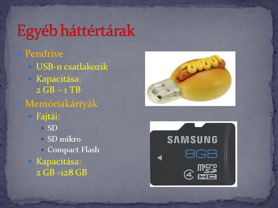 Egyéb háttértárak Pendrive Memóriakártyák USB-n csatlakozik
