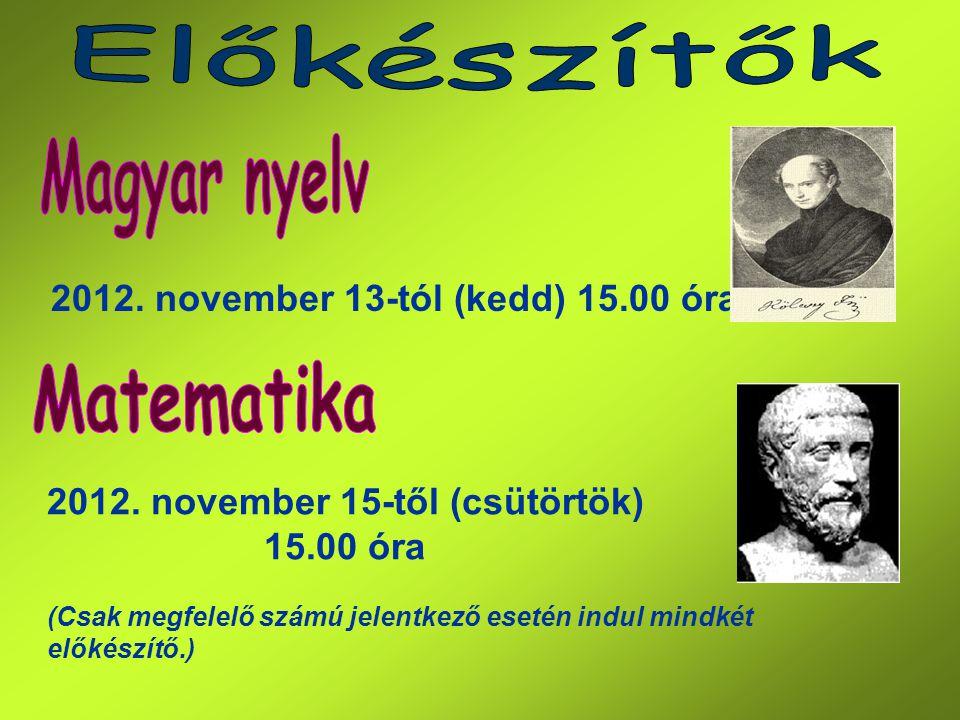 2012. november 15-től (csütörtök) 15.00 óra
