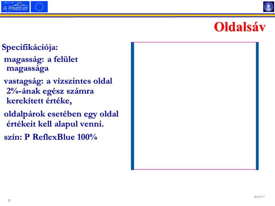 Oldalsáv Specifikációja: magasság: a felület magassága